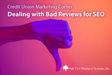 Credit Union Marketing Corner - Dealing with Bad Reviews for SEO