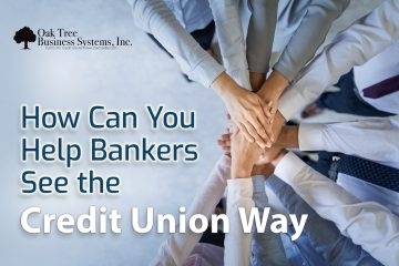 Help Bankers see the Credit Union way after a merger