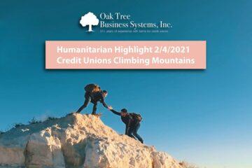 Humanitarian Highlight: 2.4.21: Credit Unions Climbing Mountains