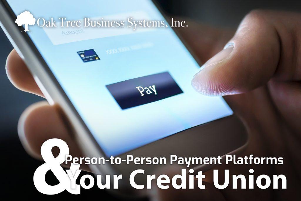 P2P Payment Platforms & Your CU