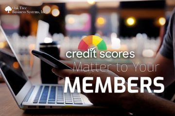 how the credit scores matter to your members at your credit union.