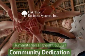 Humanitarian Highlight 5.13.21 | Community Dedication