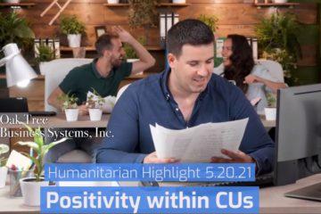 Humanitarian Highlight 5.202.21 | Positivity witin CUs