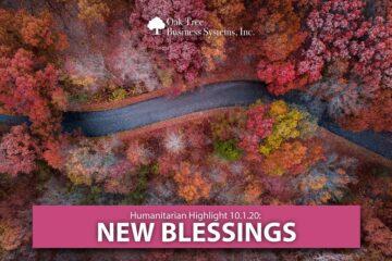 Humanitarian Highlight 10.01.2020 | New Blessings
