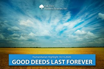 2020 10 15_Humanitarian Highlight_Good Deeds Last Forever
