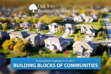 Humanitarian Highlight 6.10.21   Building Blocks of Communities