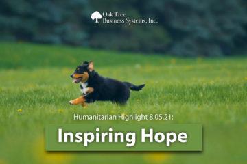 Humanitarian Highlight 8.5.21 Inspiring Hope