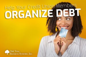 Help Your Credit Union Members Organize Debt
