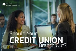 Should Your Credit Union Branch Out?