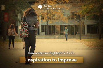 Humanitarian Highlight 9.23.21: Inspiration to Improve